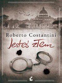 Jesteś złem, Roberto Costantini