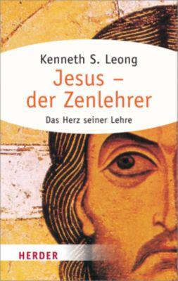 Jesus - der Zenlehrer, Kenneth S. Leong