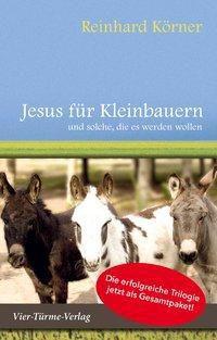 Jesus für Kleinbauern - Reinhard Körner  
