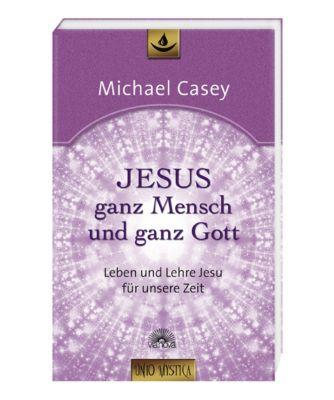 Jesus - ganz Mensch und ganz Gott, Michael Casey