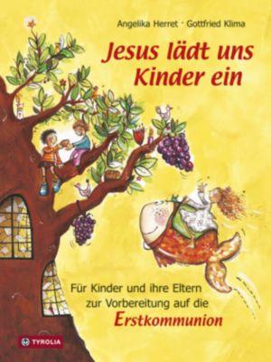 Jesus lädt uns Kinder ein. Für Kinder und ihre Eltern, Angelika Herret, Gottfried Klima
