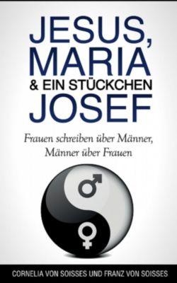 Jesus, Maria & ein Stückchen Josef, Franz von Soisses