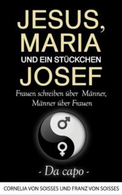 Jesus, Maria & ein Stückchen Josef - Da capo, Franz von Soisses