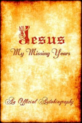 Jesus ~ My Missing Years ~ An Official Autobiography, Gary Watkins, Marco* Watkins, Watkins & Son Gary & Marco*