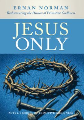 Jesus Only, Ernan Norman
