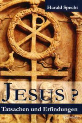 Jesus? Tatsachen und Erfindungen, Harald Specht