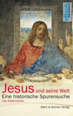 Jesus und seine Welt, Cay Rademacher