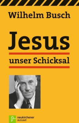Jesus unser Schicksal, Wilhelm Busch