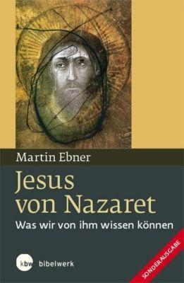 Jesus von Nazaret - Martin Ebner |