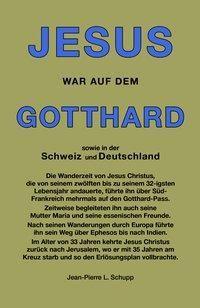 JESUS WAR AUF DEM GOTTHARD, Jean-Pierre Schupp