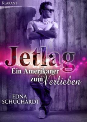 Jetlag - Ein Amerikaner zum Verlieben!, Edna Schuchardt