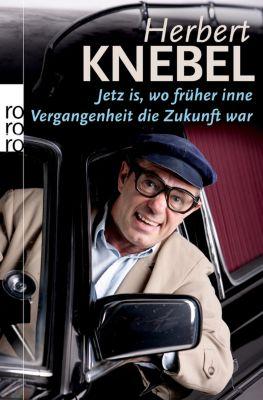Jetz Is,Wo Früher Inne Vergang, Herbert Knebel