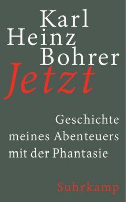 Jetzt - Karl Heinz Bohrer |