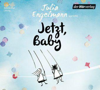 Jetzt, Baby, 1 Audio-CD, Julia Engelmann