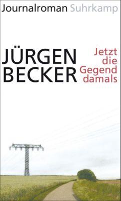 Jetzt die Gegend damals, Jürgen Becker