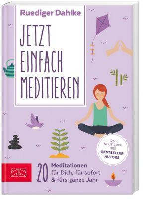 Jetzt einfach meditieren!, Ruediger Dahlke