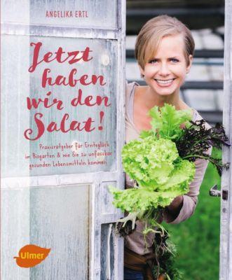 Jetzt haben wir den Salat - Angelika Ertl |