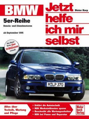 Jetzt helfe ich mir selbst: Bd.205 BMW 5er Reihe (ab September 1995), Dieter Korp