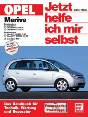 Jetzt helfe ich mir selbst: Bd.241 Opel Meriva, Dieter Korp