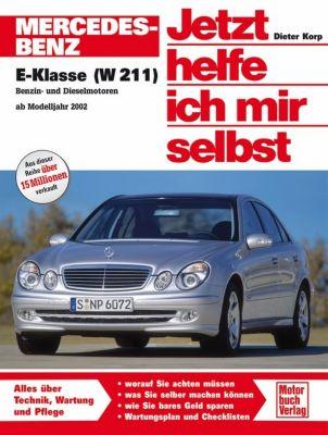 Jetzt helfe ich mir selbst: Bd.248 Mercedes-Benz E-Klasse (W 211) ab Modelljahr 2002, Dieter Korp
