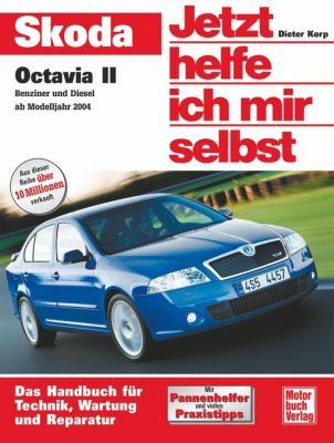 Jetzt helfe ich mir selbst: Bd.251 Skoda Octavia II (ab Modelljahr 2004), Dieter Korp