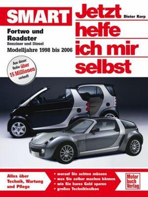 Jetzt helfe ich mir selbst: Bd.255 Smart, Modelljahre 1998 bis 2006, Dieter Korp
