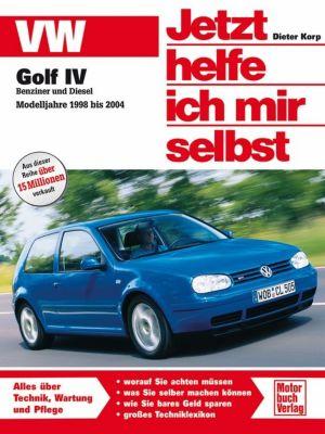 Jetzt helfe ich mir selbst: Bd.258 VW Golf IV, Modelljahre 1998 bis 2004, Dieter Korp