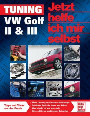 Jetzt helfe ich mir selbst: Bd.262 Tuning VW Golf II & III, Bob Jex