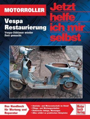 Jetzt helfe ich mir selbst: Bd.296 Vespa Restaurierung, Mark Paxton