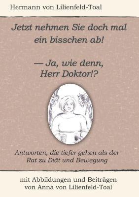 Jetzt nehmen Sie doch mal ein bisschen ab!, Hermann von Lilienfeld-Toal