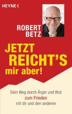 Jetzt reicht's mir aber!, Robert Betz