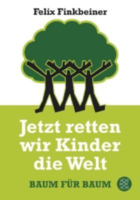 Jetzt retten wir Kinder die Welt, Felix Finkbeiner