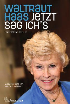 Jetzt sag ich's, Waltraut Haas, Marina C. Watteck