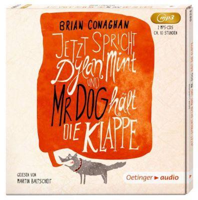 Jetzt spricht Dylan Mint, und Mr. Dog hält die Klappe, 2 MP3-CDs, Brian Conaghan