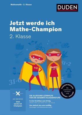 Jetzt werde ich Mathechampion - Mathematik 2. Klasse, Ute Müller-Wolfangel, Beate Schreiber