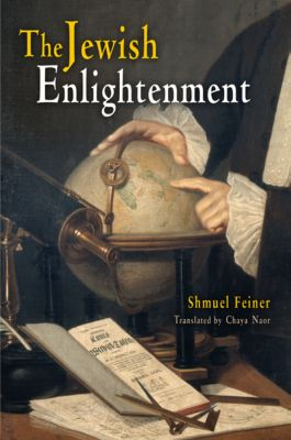 Jewish Culture and Contexts: The Jewish Enlightenment, Shmuel Feiner