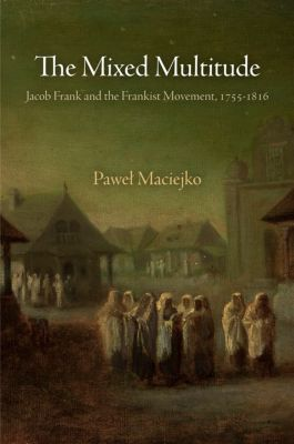 Jewish Culture and Contexts: The Mixed Multitude, Paweł Maciejko
