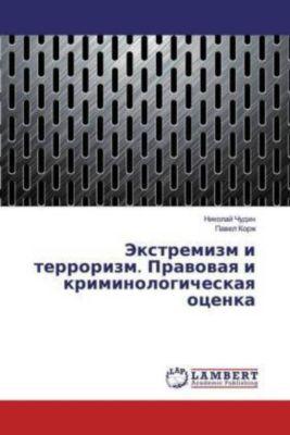 Jextremizm i terrorizm. Pravovaya i kriminologicheskaya ocenka, Nikolaj Chudin, Pavel Korzh