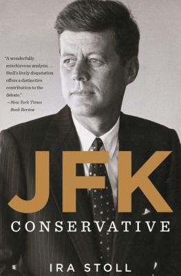 JFK, Conservative, Ira Stoll