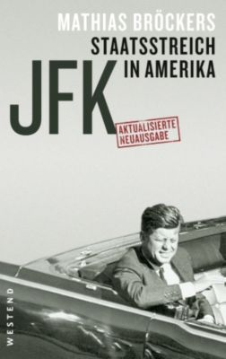 JFK - Staatsstreich in Amerika, Mathias Bröckers
