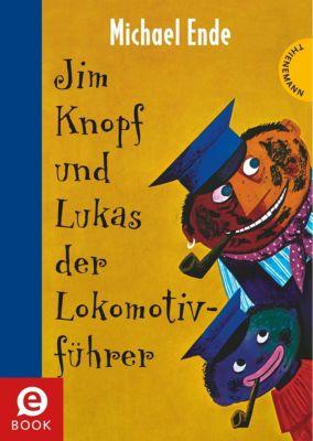 Jim Knopf: Jim Knopf: Jim Knopf und Lukas der Lokomotivführer, Michael Ende