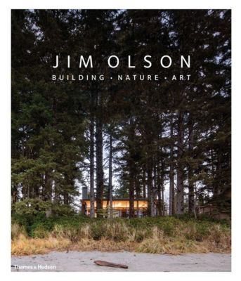 Jim Olson: Building, Nature, Art, Jim Olson