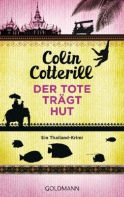 Jimm Juree Band 1: Der Tote trägt Hut, Colin Cotterill