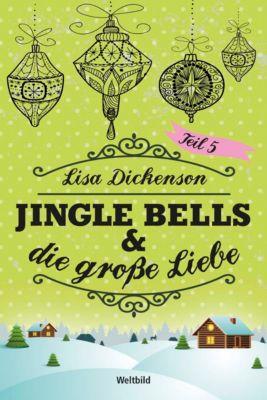 Jingle Bells & die große Liebe Band 5, Lisa Dickenson