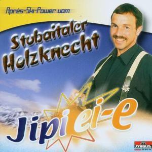 Jipi Ei-E   Apres-Ski Power, Stubaitaler Holzknecht