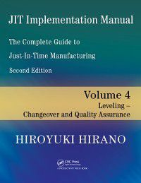 JIT Implementation Manual -- The Complete Guide to Just-In-Time Manufacturing, Hiroyuki Hirano