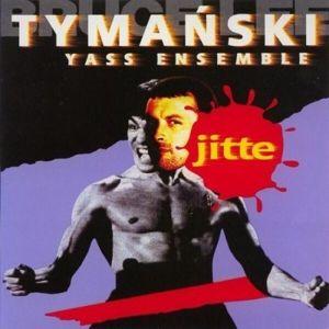 Jitte, Tymon Yass Ensemble Tymanski