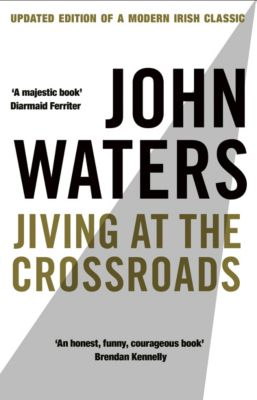 Jiving At The Crossroads (New Edition), John Waters
