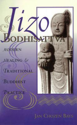 Jizo Bodhisattva, Jan Chozen Bays, Heng Sure