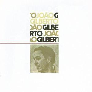 Joao Gilberto, Joao Gilberto